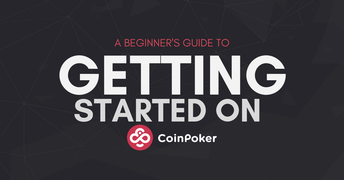 How to Get Started on CoinPoker