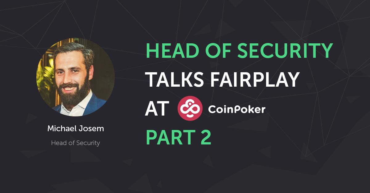 Michael Josem Talks Fair Play as CoinPoker's Head of Security (Part 2)