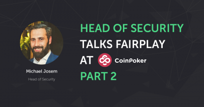 Michael Josem Talks Fair Play as CoinPoker's Head of Security (Part 2)