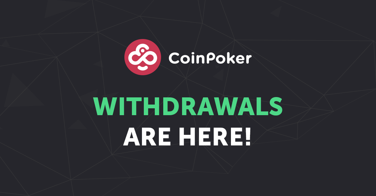 Introducing CoinPoker Withdrawals
