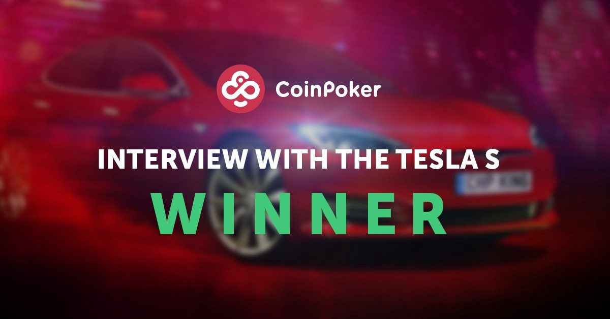 Interview With the CoinPoker Tesla S Winner: trafinoglu