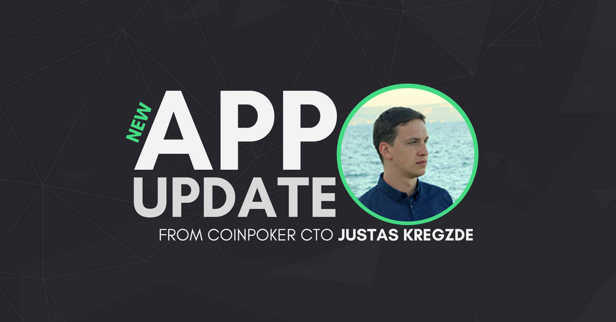 Behind the Scenes: CoinPoker App Updates from CTO Justas Kregzde