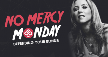 No Mercy Monday: Defending Your Blinds