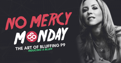 "In this strategy series, CoinPoker's Chief Community Manager and pro poker player Isabelle ""No Mercy"" Mercier walks you through the basics of the game. Each No Mercy Monday comes with expert advice on how to play,  and it all starts with starting hands. *** Over the last couple of weeks, we took a look at some common and easy bluffs including ""stealing the stealer"", ""the squeeze play"", ""taking advantage of a dry flop"", more common bluffing concepts, the semi-bluff, semi-bluffing scenarios , and their advantages. Today we will continue this chapter on bluffing by focusing on a new but equally exciting topic: how to induce a bluff. Inducing a Bluff - Part 1 A final scheme that has to be highlighted in this chapter about bluffing is what we call ""inducing a bluff"". This scenario will present itself when: You are on the river street You have made your hand which you think is a winner You are NOT the last player to act You suspect that your opponent is holding nothing or missed his draw In a case like this, you can expect your opponent to fold when facing your bet. So, in order to get the most value out of your hand in this kind of set-up, you may want to check in order to give your opponent a chance to try bluffing you.  If you decide to bet your opponent will generally fold, unless he decides that he has had enough of you or that he doesn't believe you. In the latter case, he may be tempted to raise in a bluff as a final attempt to win the hand without a showdown. But you cannot count on that, and that's an overall precious concept in poker: you should never be waiting for your opponents to bet or to raise for you when you hold the goods. However, inducing a bluff is a direct exception to this rule."" However, inducing a bluff is a direct exception to this rule. The fact is that in the scenario described above, you are pretty sure that your opponent will fold your bet. Therefore, you have nothing to win by betting, and it isn't the best way to extract as much value as possible out of that strong hand. If you do decide to check instead you are opening a wide door for your opponent to try to pull a bluff on you."" If you do decide to check instead you are opening a wide door for your opponent to try to pull a bluff on you. He may sense weakness because of your check on the river, especially if some visible draws did not make it there. And because you suspect him of holding air, his chances of winning the pot at the showdown are close to zero. In a case like this, he is left with only one viable option: taking a shot at the pot with a bluff to try to take it down.  Let's continue with more on this subject next week, and don't forget to join me twice a week in the Hubble Bubble tournaments to practice your skills and try to win my 5000 CHP bounty!  - Isabelle ""No Mercy"" Mercier"