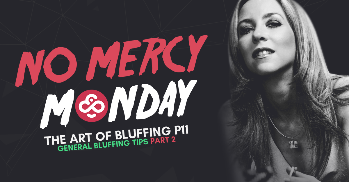 No Mercy Monday: Tips on Bluffing Part 2