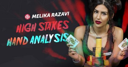 High Stakes Hand Analysis with Pro Player Melika Razavi P13