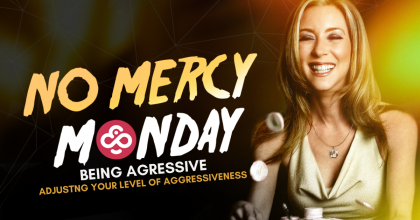 NoMercy Monday: Adjusting Your Level of Aggressiveness