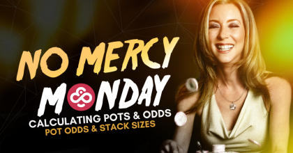 NoMercy Monday: Pot Odds and Stack Sizes