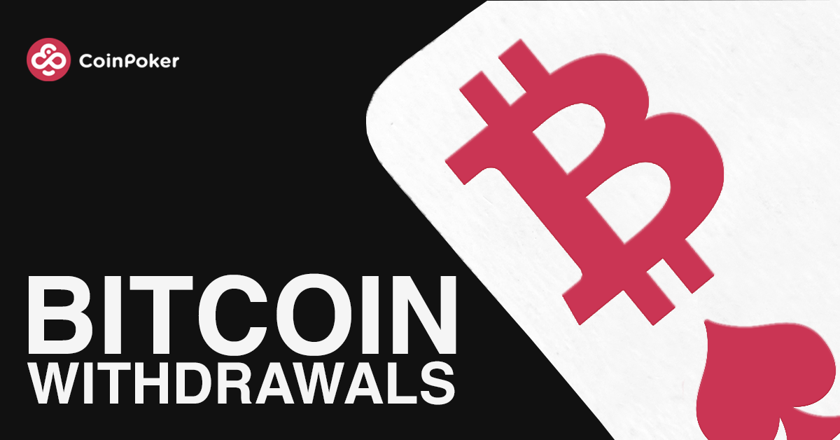 Withdraw Bitcoins from CoinPoker