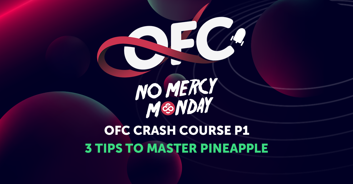 NoMercy OFC Crash Course: 3 Tips to Master Pineapple